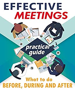 Effective Meetings: Complete and practical guide to run effective meetings by [Zuniga, Will]