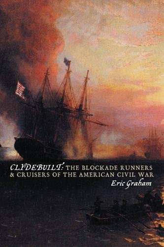 Clyde Built: The Blockade Runners and Cruisers of the American Civil War PDF