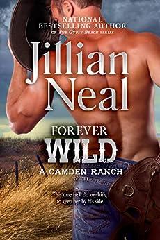 Forever Wild: A Camden Ranch Novel by [Neal, Jillian]