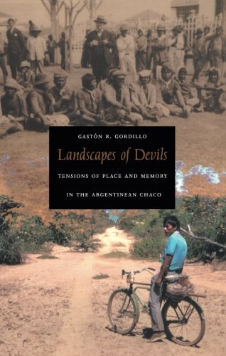 Landscapes of Devils: Tensions of Place and Memory in the Argentinean Chaco