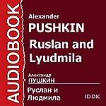 Ruslan and Lyudmila [Russian Edition]   Alexander Pushkin