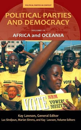 Political Parties and Democracy: Volume IV: Africa and Oceania (Political Parties in Context)