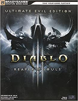 Diablo III: Reaper of Souls Ultimate Evil Edition Signature Series Strategy Guide: BradyGames ...