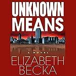 Unknown Means | Elizabeth Becka