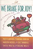 We Brake for Joy!, Patsy Clairmont and Barbara Johnson, 0310220424