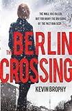 The Berlin Crossing, Kevin Brophy, 0755380843