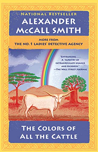 The Colors of All the Cattle: No. 1 Ladies' Detective Agency (19) (No. 1 Ladies' Detective Agency Series) (First Lady Detective Agency)