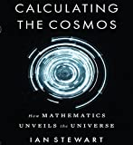 Download Calculating the Cosmos: How Mathematics Unveils the Universe in PDF ePUB Free Online