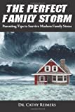 Perfect Family Storm, Cathy Reimers, 1494265842