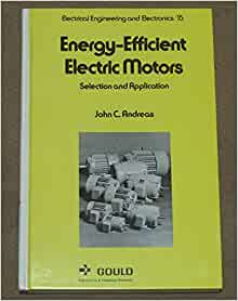 Energy Efficient Electric Motors Selection And Application