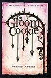 GloomCookie, Vol. 3: Broken Curses