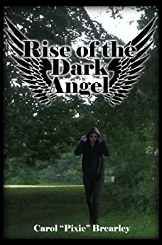 Rise of the Dark Angel (The Dark Angel Trilogy Book 1) by [Brearley, Pixie]