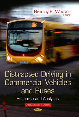 Distracted Driving in Commercial Vehicles and Buses: Research and Analyses (Safety and Risk in Society)