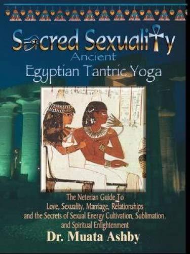 (Sacred Sexuality-Ancient Egyptian Tantric Yoga)