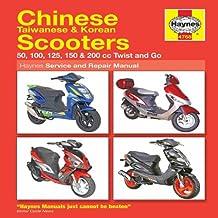 Chinese Taiwanese & Korean Scooters 50cc thru 200cc, '04-'09: 50, 100, 125, 150 & 200 cc Twist and Go (Haynes Service & Repair Manual)