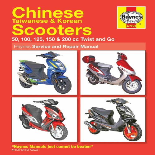 Chinese Taiwanese & Korean Scooters 50cc Thru 200cc, '04-'09: 50, 100, 125, 150 & 200 Cc Twist and Go (Haynes Service & Repair Manual) by Haynes