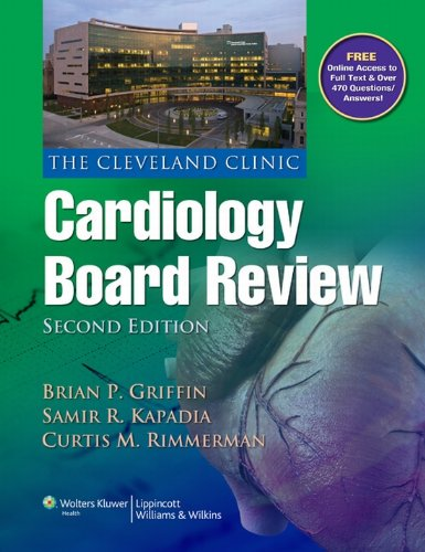 The Cleveland Clinic Cardiology Board Review See more 2nd Edition