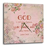 3dRose Andrea Haase Inspirational Typography - Pink Christian Quote Typography If God Is All You Have You Have All - 13x13 Wall Clock (dpp_289418_2)