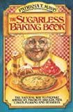 img - for The Sugarless Baking Book - book / textbook / text book
