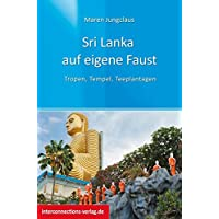 Sri Lanka auf eigene Faust: Tropen, Tempel, Teeplantagen (Reisetops, Band 26)