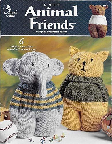 Knit Animal Friends: 6 Cuddly Cute Critters Knitted with Worsted Weight Yarn
