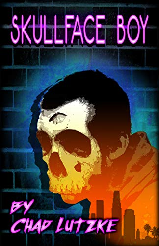 1747d139b0da Skullface Boy - Kindle edition by Chad Lutzke. Literature   Fiction ...