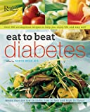 Eat to Beat Diabetes, Reader's Digest Editors, 0762108975