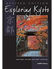 Exploring Kyoto, Revised Edition: On Foot in the Ancient Capital