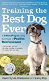 Training the Best Dog Ever: A 5-Week Program Using the...