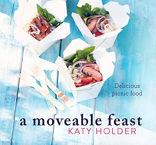 A Moveable Feast: Delicious Picnic Food by Katy Holder