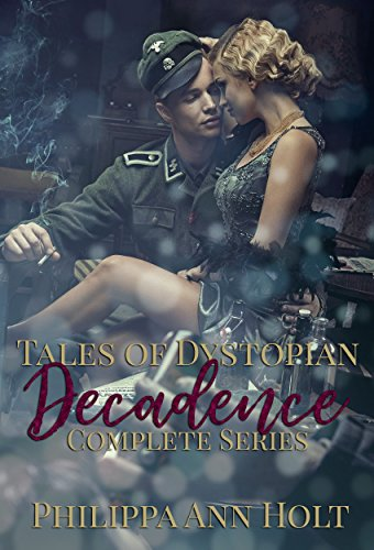 Tales of Dystopian Decadence: The Complete Series
