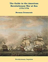 The Guide to the American Revolutionary War at Sea: Vol. 1 1775-1776 (Battlegrounds of Freedom)