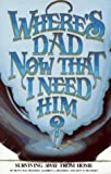 img - for Where's Dad Now That I Need Him? by B. R. Frandsen (2003-09-03) book / textbook / text book