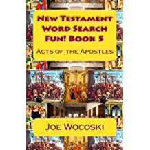 New Testament Word Search Fun! Book 5: Acts of the Apostles (New Testament Word Search Book) (Volume 5)