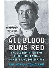 All Blood Runs Red: The Legendary Life of Eugene Bullard―Boxer, Pilot, Soldier, Spy