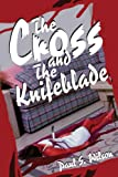 The Cross and the Knifeblade, Paul Seibert Wilson, 0595254322