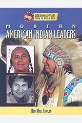 Modern American Indian Leaders (Overcoming Adversity: Sharing the American Dream) Paperback