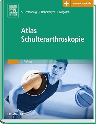 Atlas Schulterarthroskopie: Mit Zugang zur Medizinwelt