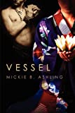 Vessel, Mickie B. Ashling, 1613721722