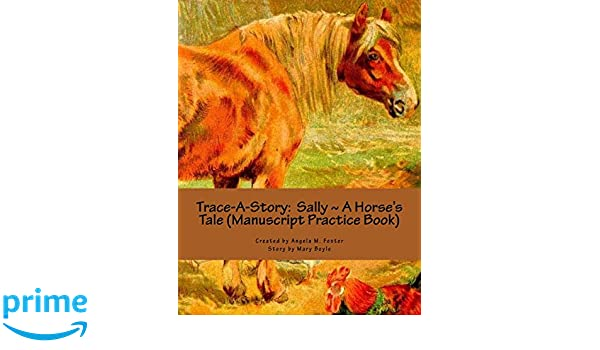 Trace-A-Story Sally ~ A Horses Tale Manuscript Practice Book