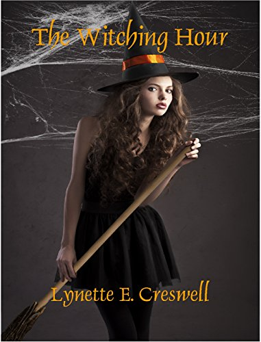 The Witching Hour by [Creswell, Lynette E.]