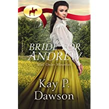 RNWMP:  Bride for Andrew (Mail Order Mounties Book 18)