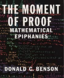 The Moment of Proof: Mathematical Epiphanies by Donald C. Benson (1999-03-25)