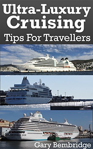 Ultra-Luxury Cruising: A Guide To Crystal, Seabourn and Silversea Cruises
