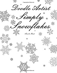 Doodle Artist - Simply Snowflakes: A colouring book for grown ups