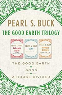 The Good Earth Trilogy: The Good Earth, Sons, And A House Divided by Pearl S. Buck ebook deal