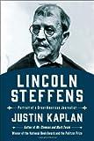 Lincoln Steffens, Justin Kaplan, 147676638X