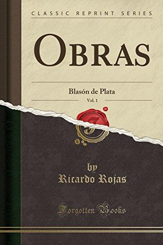 Obras, Vol. 1: Blasón de Plata (Classic Reprint) (Spanish Edition)