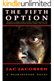 The Fifth Option: Military Techno/SciFi Thriller