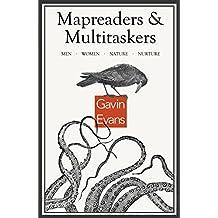 Mapreaders & Multitaskers: Men, Women, Nature, Nurture